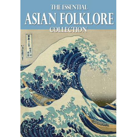- The Essential Asian Folklore Collection - eBook
