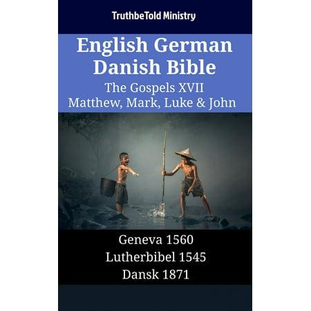 English German Danish Bible - The Gospels XVII - Matthew, Mark, Luke & John - (Gospel Of John Chapter 3 Verse 16)
