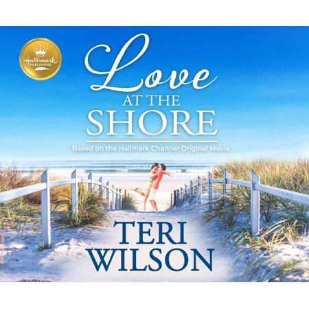 Love at the Shore: Based on the Hallmark Channel Original Movie (The Shore Mall)