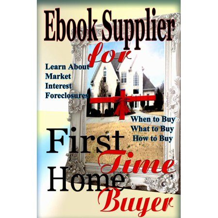 Ebook Supplier for First Time Home Buyer - eBook