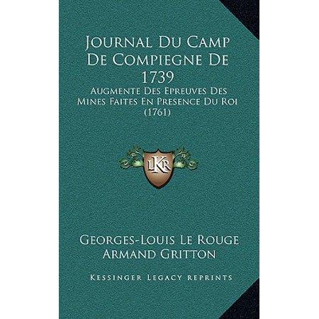 Journal Du Camp de Compiegne de 1739 : Augmente Des Epreuves Des Mines Faites En Presence Du Roi (1761)