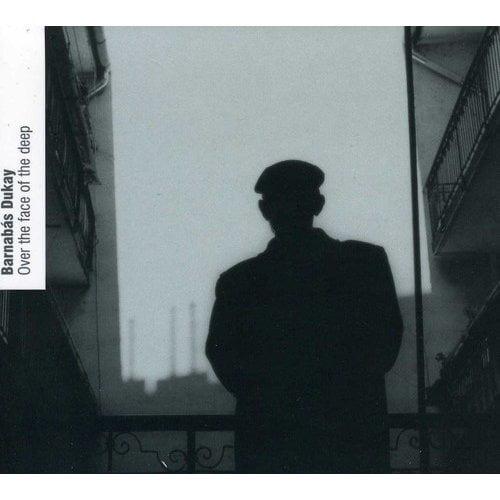 Dukay, Barnabus/Amidinda Per - Barnab S Dukay: Over the Face of the Deep [CD]