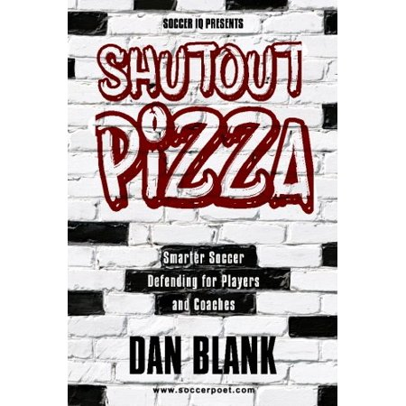 Soccer IQ Presents Shutout Pizza: Smarter Soccer Defending for Players and Coaches (Paperback)
