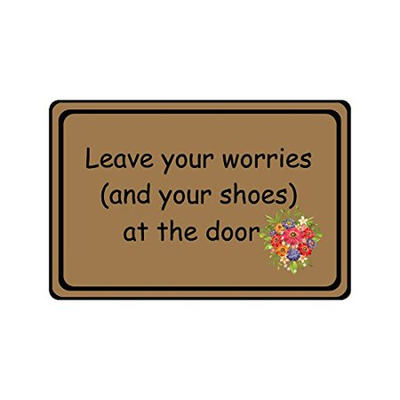 WinHome Humorous Funny Saying Leave Your Worries and Your Shoes at The Door Doormat Floor Mats Rugs Outdoors/Indoor Doormat Size 23.6x15.7
