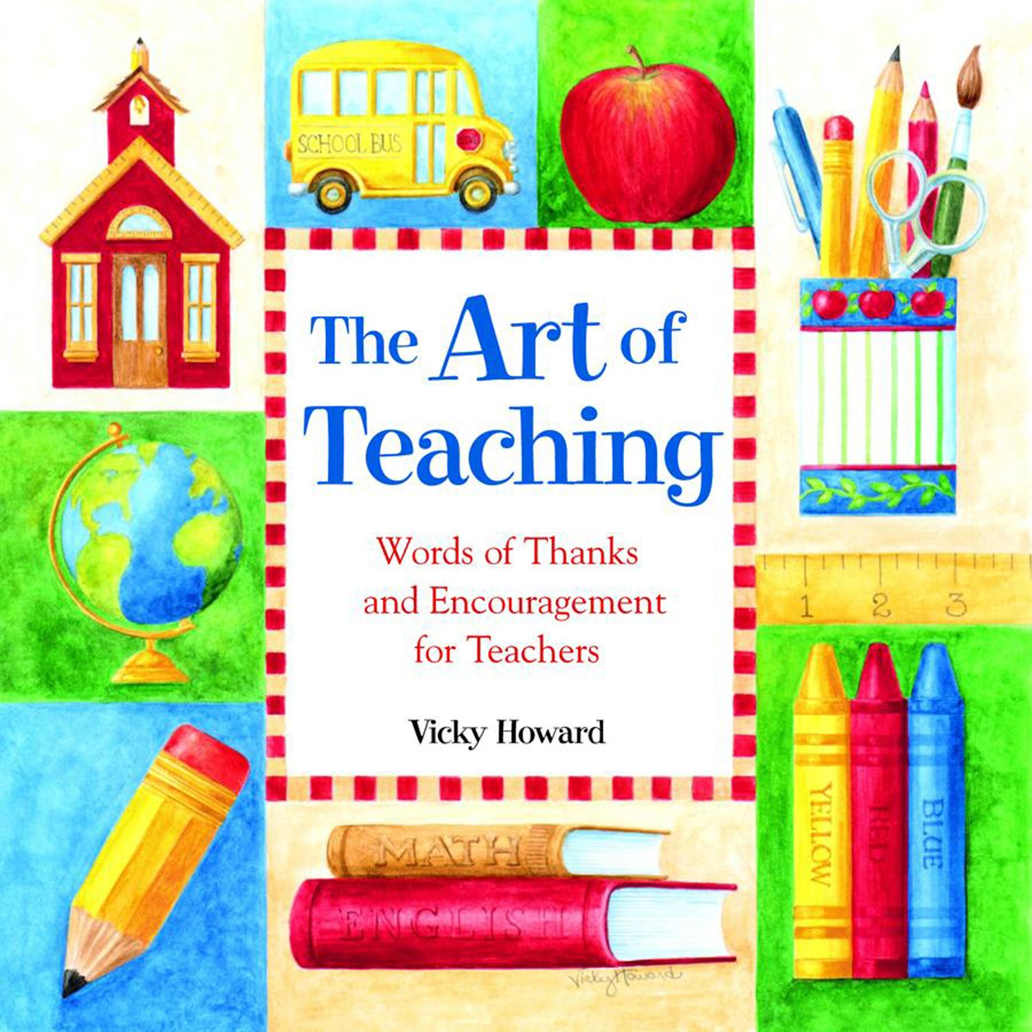 The Art of Teaching : Words of Thanks and Encouragement for Teachers