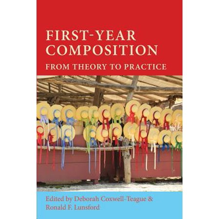 First-Year Composition : From Theory to Practice