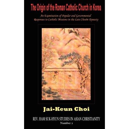 REV. Ham Suk-Hyun Studies in Asian Christianity: The Origin of the Roman Catholic Church in Korea (Hardcover) for $<!---->