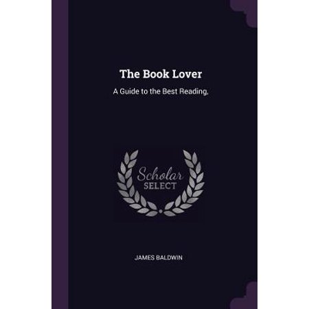 The Book Lover : A Guide to the Best Reading,