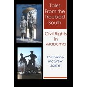 Tales from the Troubled South: Civil Rights in Alabama - eBook