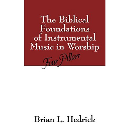 The Biblical Foundations of Instrumental Music in Worship : Four