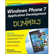 Windows Phone 7 Application Development For Dummies [Aug 09, 2011] Hughes, Bill and Chakrabarty, Indrajit