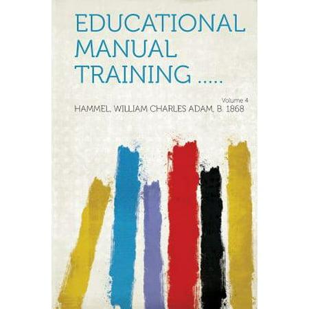 Educational Manual Training ..... Volume 4