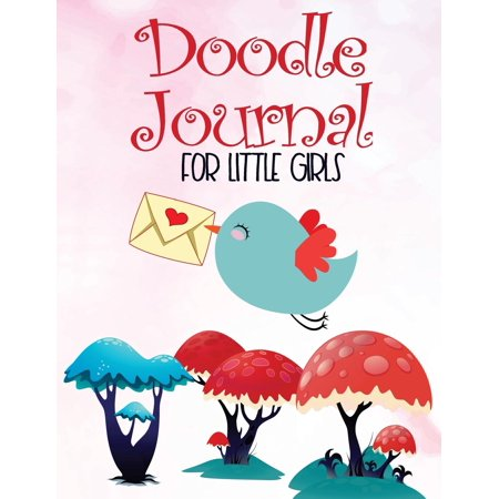 Doodle Journal for Little Girls: Unlined Blank Journal for Doodling Drawing Sketching & Writing - Blank Writing Journals