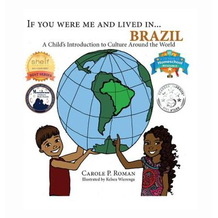 If You Were Me and Lived In... Brazil : A Child's Introduction to Culture Around the (Number 1 Place To Live In America)