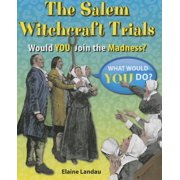 The Salem Witchcraft Trials : Would You Join the Madness?