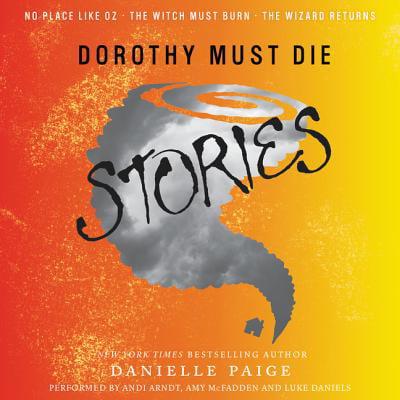 Dorothy Must Die Stories - Audiobook - Teen Dorothy