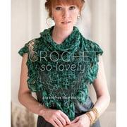 Interweave Press Crochet So Lovely