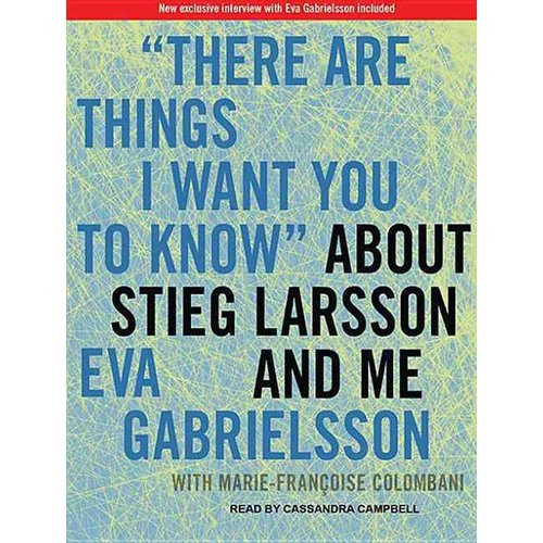 "There Are Things I Want You to Know"" about Stieg Larsson and Me]1030]tantor Media]a]cd]06/21/2011]bio000000]20]59.99]61.99]act]tntr ]R]r]tntr]]]"