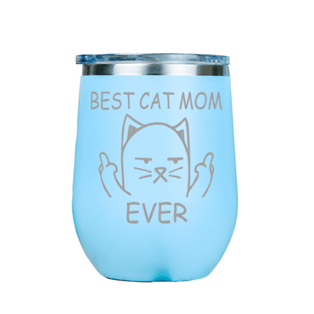 Best Cat Mom Ever   Stainless Insulated Wine Glass 12oz   Laser Etched    Crafted in the (Best Wine Brands In Usa)