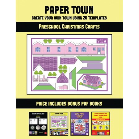 Preschool Christmas Crafts: Preschool Christmas Crafts (Paper Town - Create Your Own Town Using 20 Templates): 20 full-color kindergarten cut and paste activity sheets designed to create your own pape - Winter Preschool Crafts