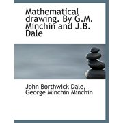 Mathematical Drawing. by G.M. Minchin and J.B. Dale