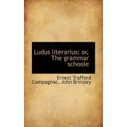 Ludus Literarius; Or, the Grammar Schoole