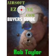 AirsoftEzone's Airsoft Gear Buyers Guide - eBook