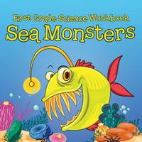 First Grade Science Workbook: Sea Monsters (Paperback)
