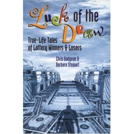 Luck Of The Draw  True Life Tales Of Lottery Winners And Losers