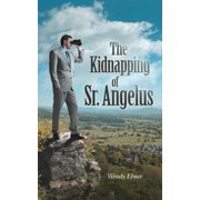 The Kidnapping of Sr. Angelus