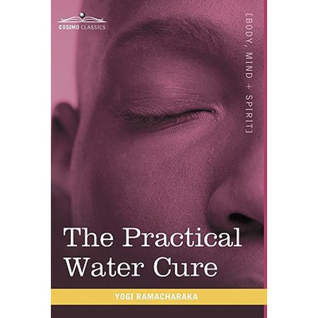 The Practical Water Cure: As Practiced in India and Other Oriental Countries
