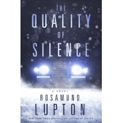 The Quality of Silence : A Novel