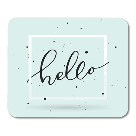 KDAGR Goodbye Brush Pen Hello Lettering in The Light Turquoise Say Hand Welcome Mousepad Mouse Pad Mouse Mat 9x10