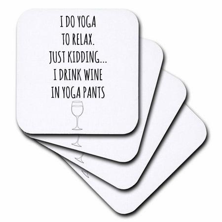 3dRose I do yoga to relax, just kidding I drink wine in yoga pants black, Ceramic Tile Coasters, set of 4