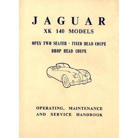 Jaguar XK 140 Models : Operating, Maintenance and Service -