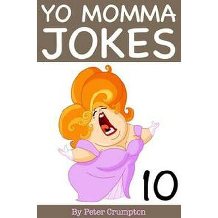 Yo Momma Jokes 10 - eBook (10 Halloween Jokes)