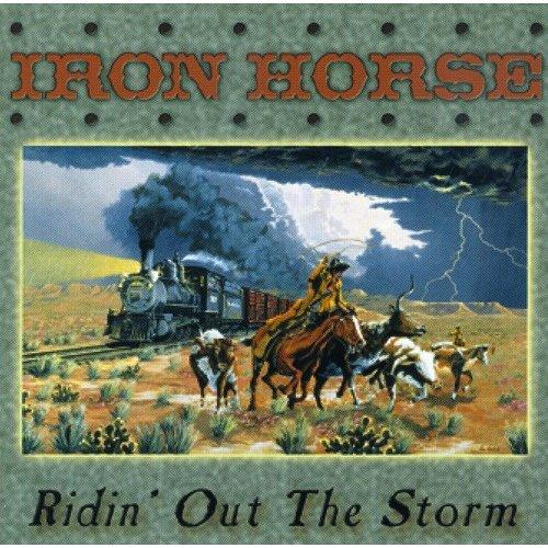 Iron Horse - Ridin Out the Storm [CD]