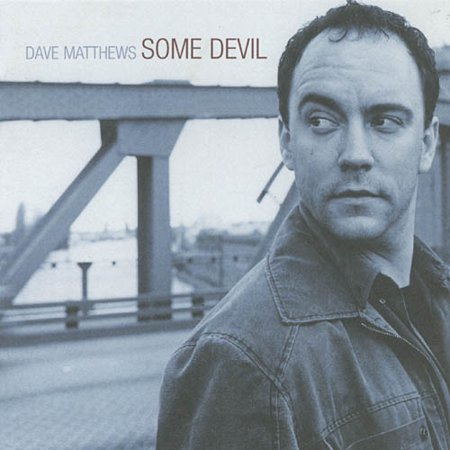 SOME DEVIL [DAVE MATTHEWS]](Halloween Dave Matthews Mp3)