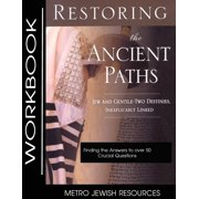 Work Book: Restoring the Ancient Paths- Workbook: The Purpose of Jew and Gentile Unity (Paperback)