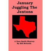 January Juggling The Jentons: A Xara Smith Mystery - eBook