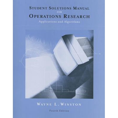 Student Solutions Manual for Winston's Operations Research: Applications and Algorithms,