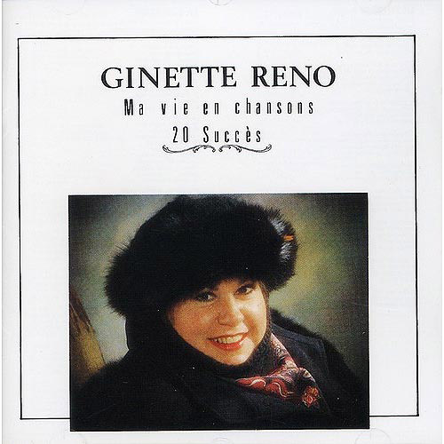 Ginette Reno - Ma Vie En Chansons [CD]