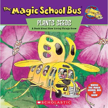 Magic School Bus Collection - The Magic School Bus Plants Seeds : A Book about How Living Things Grow