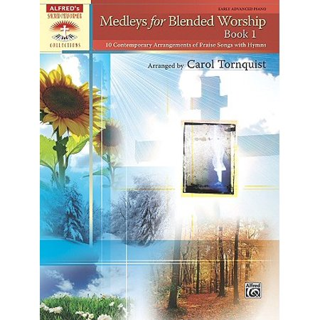 Christmas Worship Medleys (Medleys for Blended Worship, Book 1 : 10 Contemporary Arrangements of Praise Songs with)