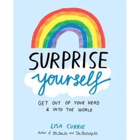 Surprise Yourself  Get Out Of Your Head And Into The World