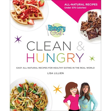 Hungry Girl Clean & Hungry : Easy All-Natural Recipes for Healthy Eating in the Real World - Healthy Halloween Recipes For School