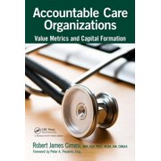 Accountable Care Organizations : Value Metrics and Capital Formation