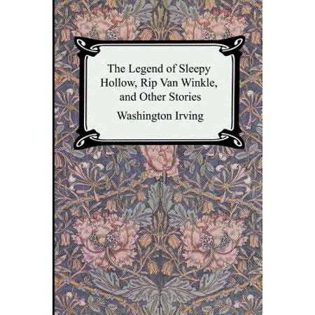 The Legend of Sleepy Hollow, Rip Van Winkle and Other Stories (the Sketch-Book of Geoffrey Crayon,