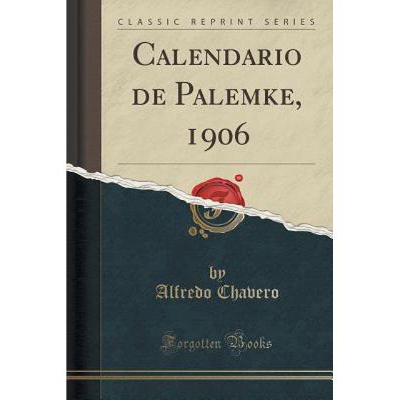 Calendario 1906.Calendario De Palemke 1906 Classic Reprint