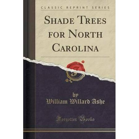 Shade Trees For North Carolina  Classic Reprint